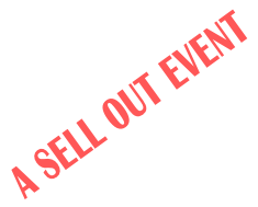 A SELL OUT EVENT